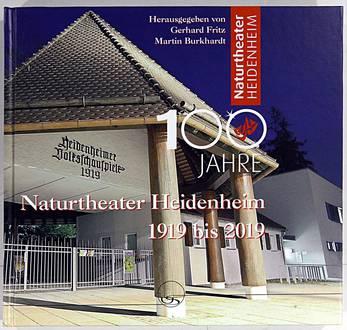 100 Jahre Naturtheater Heidenheim - 1919 bis 2019